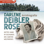 Darlene Deibler Rose - Hörbuch [MP3]